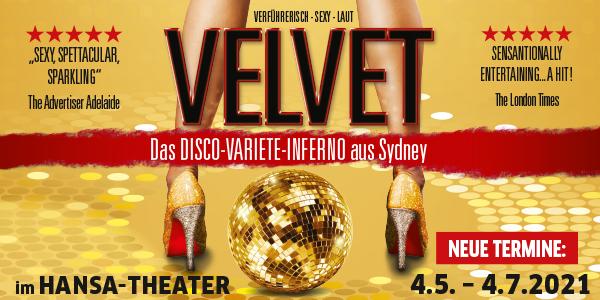 VELVET - Das Disco-Varieté-Inferno aus Sydney - Verlegt auf den 4.5.-4.7.21