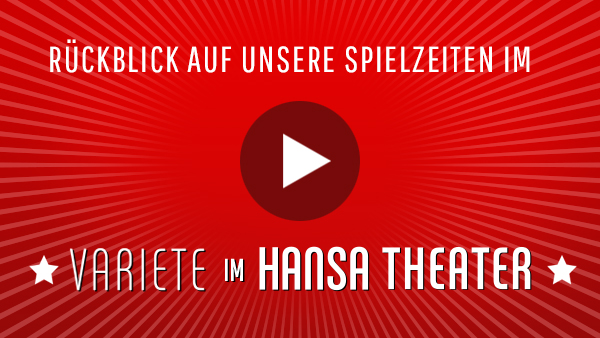 Hansa Varieté Theater – Review The 11th Season – 125 Years